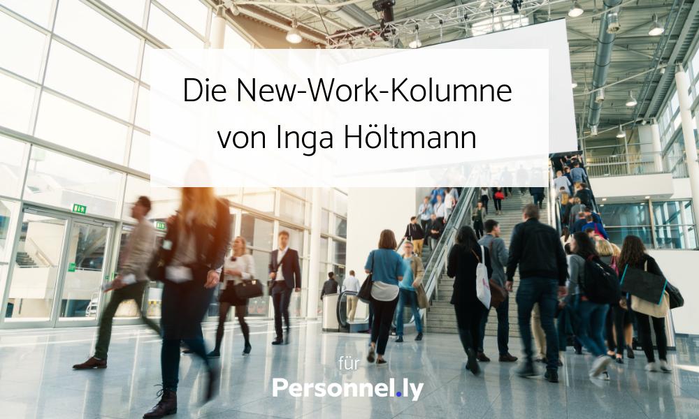 Die New-Work-Kolumne von Inga Höltmann